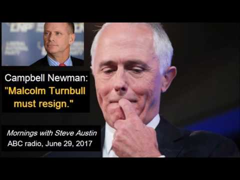 """Campbell Newman: """"Malcolm Turnbull must resign."""" (29/6/17)"""
