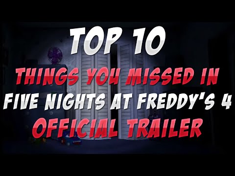 Top 10 THINGS You MISSED In FNAF 4 TRAILER OFFICIAL | NEW Five Nights At Freddy's 4 TRAILER ANALYSIS