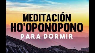 HOOPONOPONO | MEDITACIÓN PARA DORMIR | LO SIENTO PERDÓNAME TE AMO GRACIAS | SANAR EL ALMA ❤EASY ZEN