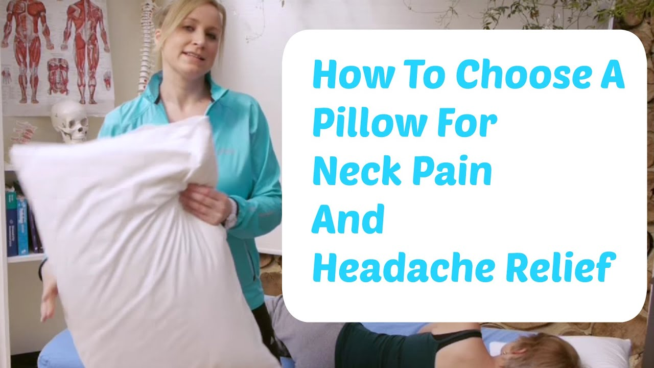 How To Choose A Pillow For Neck Problems And Headaches Youtube