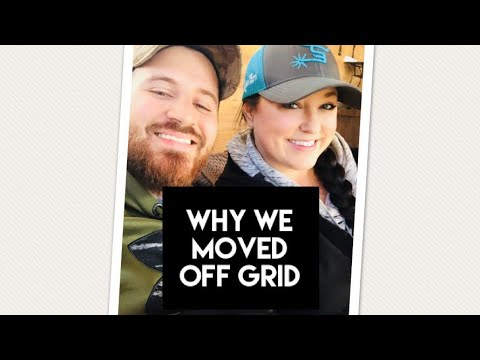Why we moved off grid.