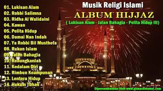 Gambar cover Lagu Religi Islami - ALBUM HIJJAZ (Lukisan Alam - Jalan Bahagia - Pelita Hidup)