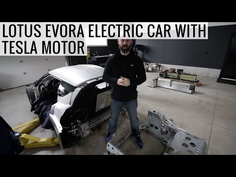 Is This The Future Of Sports Cars? - Lotus Evora Electric Car Project With a Tesla Motor EP01