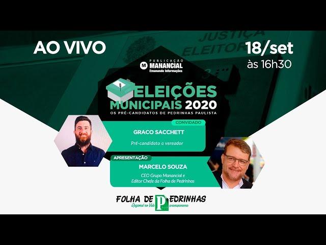 Graco Sacchett | AO VIVO | Os pré-candidatos de Pedrinhas Paulista