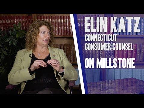 State Rep. Josh Elliott Interviews Connecticut Consumer Counsel Elin Katz (on Millstone)