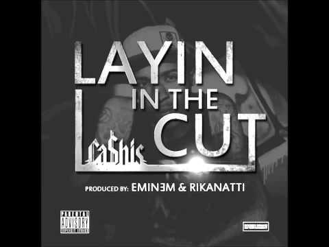 Ca$his - Layin In The Cut (Prod. by Eminem & Rikanatti)