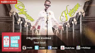 Small Small | Okyeame Kwame | Official Audio