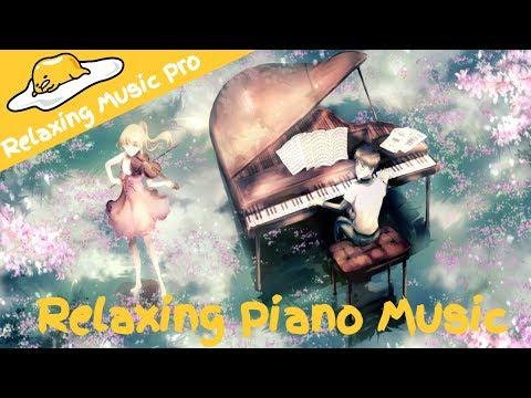 【鋼琴】抒情純鋼琴音樂 —— 唯美鋼琴音樂 Relaxing Pure Piano Music