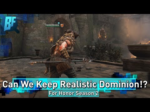 For Honor Season 2: Realistic Dominion, Can We Keep This!?
