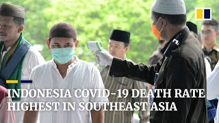 Indonesia has highest coronavirus mortality rate in Southeast Asia
