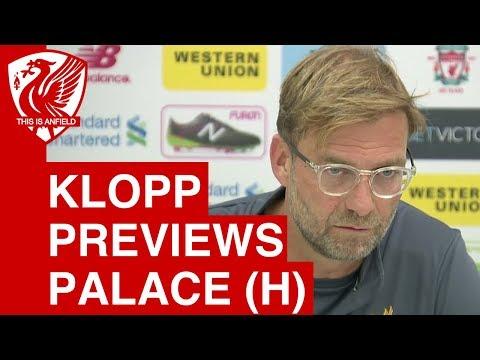 Liverpool vs Crystal Palace - Jurgen Klopp's Pre-Match Press Conference