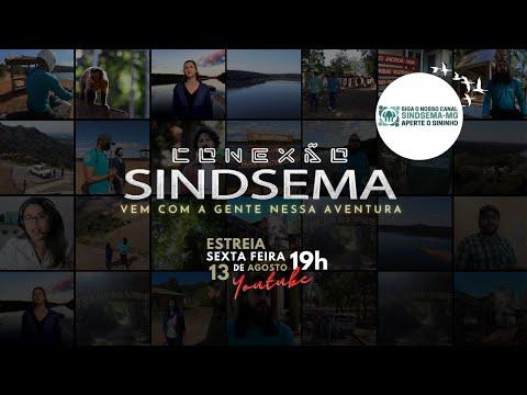 CONEXÃO SINDSEMA (EP 01)