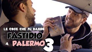 Le COSE Che Mi Danno FASTIDIO A PALERMO 3