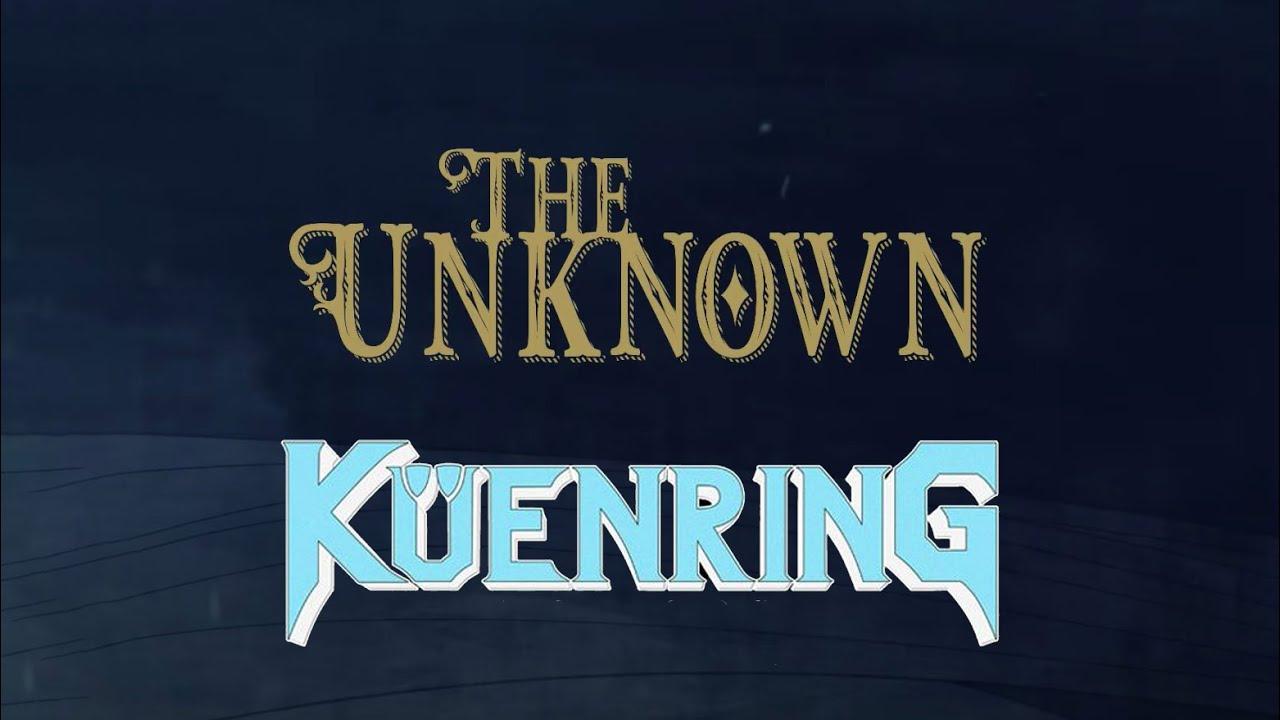 Küenring - The Unknown (Lyric Video)