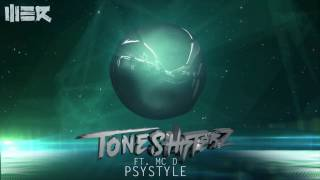 Toneshifterz - Psystyle ft. MC D