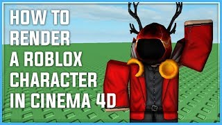 How To Render A ROBLOX Character In CINEMA 4D (2018)