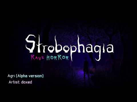 Strobophagia: Rave Horror OST - Agri (AlphaVersion)