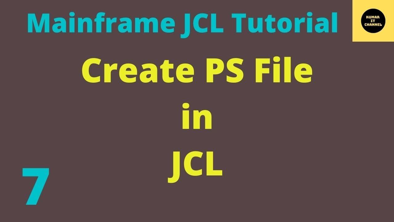 JCL Basics Tutorial Create PS FILE 6