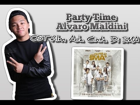 Party Time - Alvaro Maldini (OST film Ada Cinta Di SMA)
