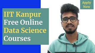 IIT Kanpur Free Data Science Courses with Certificates | Free Online Data Science Courses