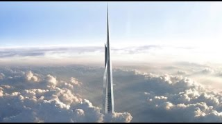 Kingdom/Jeddah Tower - World's Tallest Building - 1Km+ Tall Building!
