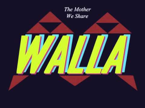 WALLA - The Mother We Share (Cover)