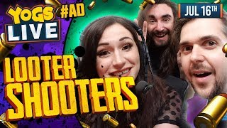 BORDERLANDS 2! - Looter Shooters w/ Lewis, Duncan, Harry & Lydia - 16/07/19 #AD