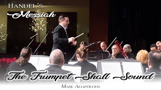 Handel's Messiah Live- The Trumpet Shall Sound- Mark Aliapolious
