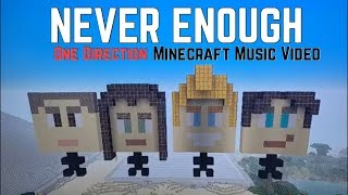 Never Enough - One Direction - Minecraft Music Video