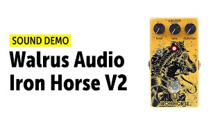 Walrus Audio Iron Horse V2 Sound Demo (no talking)