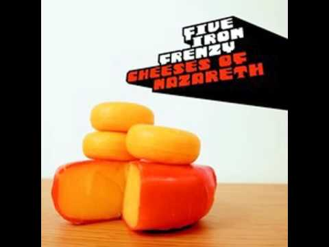 Five Iron Frenzy   Cheeses Of Nazareth   Thea And The Singing Telegram YouTube