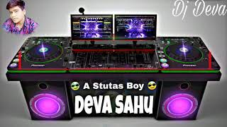 Chhaila Babu Aahi Dj CG Song Dj Manish Mix by Dj Deva A Stutas Boy Deva sahu