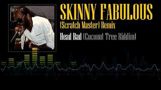 Skinny Fabulous - Head Bad