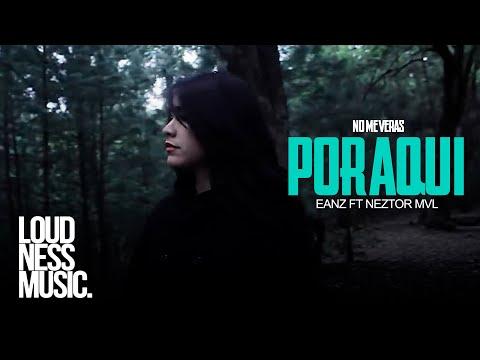 No Me Veras Por Aquí- Eanz ft. Neztor Mvl