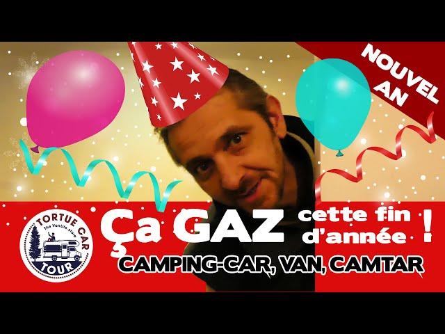 #78 - ÇA GAZ DANS LE CAMPING-CAR EN CETTE FIN D'ANNEE - VAN  CAMPING-CAR / CAMTAR
