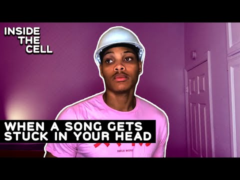 Inside The Cell | What happens when you get a song stuck in your head