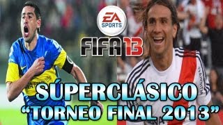 "FIFA 13: ""Súperclásico Boca Vs River (Torneo Final 2013)"""