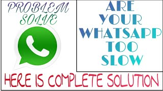 Whatsapp too slow, images, videos making your phone slow and full? Here is a fix | Msboys