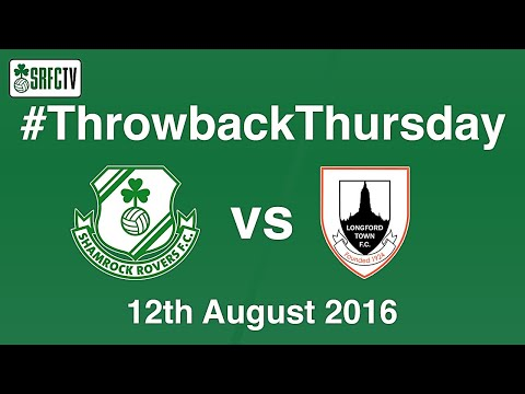 Shamrock Rovers v Longford Town | League of Ireland | 12 August 2016 | #ThrowbackThursday