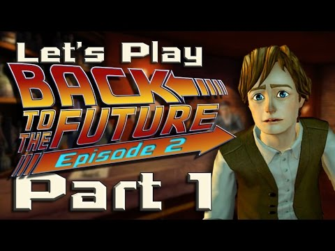 Let's Play Back To The Future [Ep 2] - PART 1 - Get Tannen!