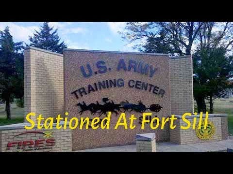 Being Stationed At Fort Sill