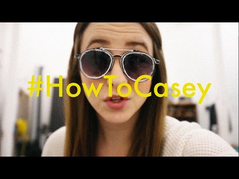 HOW TO CASEY