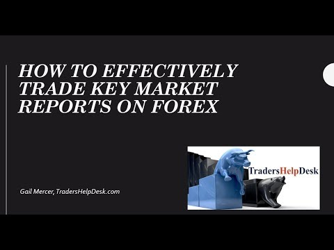 How to Effectively Trade Key Market Reports on Forex