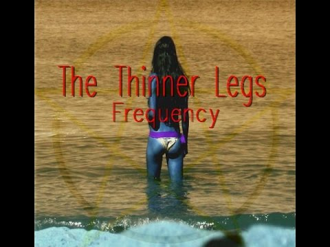 The Thinner Legs Frequency - Slimmer Thin Legs
