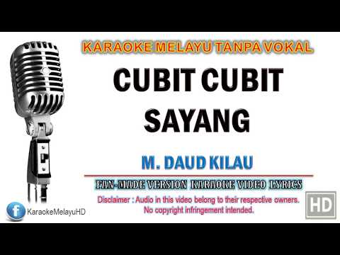 M. Daud Kilau - Cubit Cubit Sayang | Karaoke | Tanpa Vokal | Minus One | Lirik Video HD