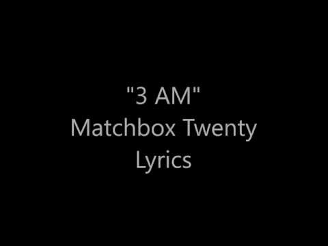 3 AM Matchbox Twenty Lyrics