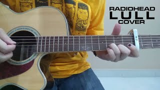 Radiohead - Lull (Acoustic Cover)