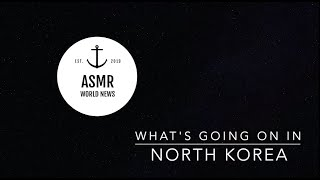 (ASMR World News) What's Going on in North Korea