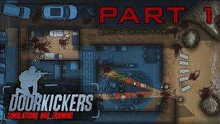 Callsign Steven (Door Kickers - Alpha 10 Gameplay - PC - Part 1)