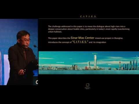 "CTBUH 2014 Shanghai Conference - Toon Ming Chua, ""'C.I.T.I.E.S.' of the Future"""